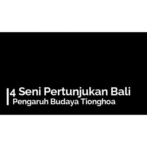 Seni pertunjukan Bali pengaruh dari kebudayaan Tionghoa