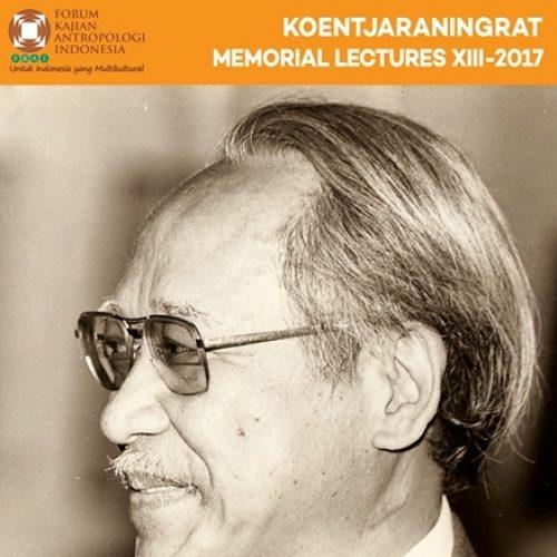[PERUMUSAN] Koenjaraningrat Memorial Lectures XIII/2017: KEMAJEMUKAN DAN KEADILAN
