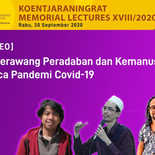 Video Koentjaraningrat Memorial Lectures XVII/2020